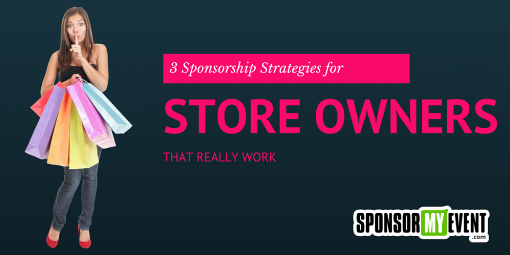 3 Sponsorship Strategies for Store Owners that Really Work