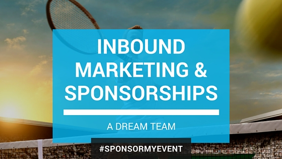 Inbound marketing and sponsorship  – a dream team