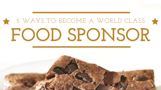 5 ways to become a world class food sponsor