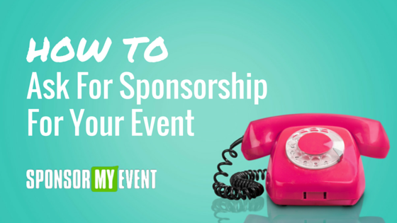 How To Ask For Sponsorship For Your Event