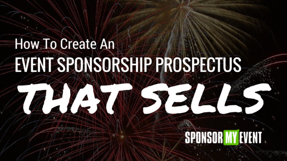 How To Create An Event Sponsorship Prospectus That Sells