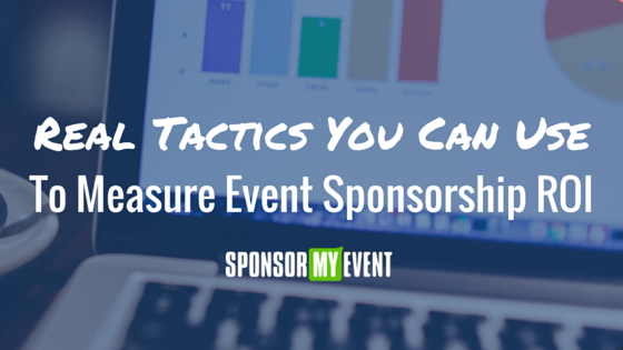 How To Measure Event Sponsorship ROI With These Real Tactics
