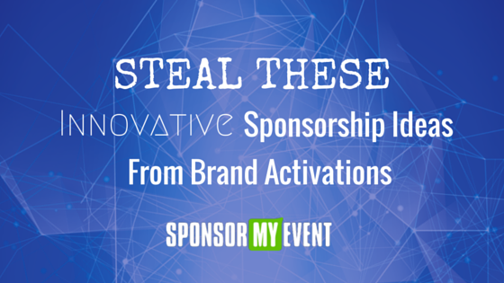 Sponsorship Ideas That Event Planners Can Steal From Brand Activations